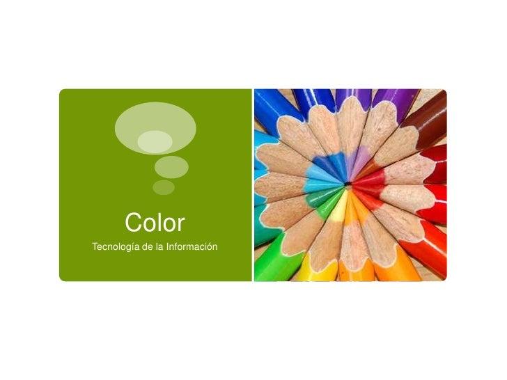 ColorTecnología de la Información