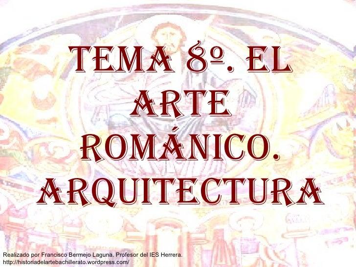 TEMA 8º. EL ARTE ROMÁNICO. arquitectura