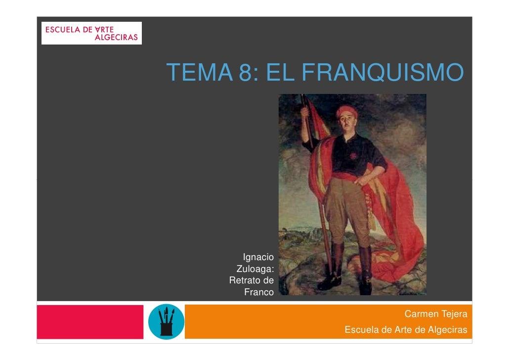 TEMA 8: EL FRANQUISMO       Ignacio     Zuloaga:    Retrato de       Franco                              Carmen Tejera    ...