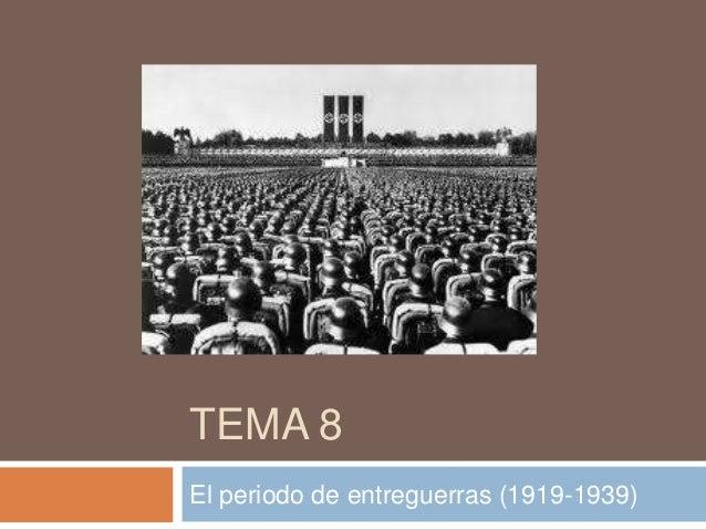 TEMA 8El periodo de entreguerras (1919-1939)