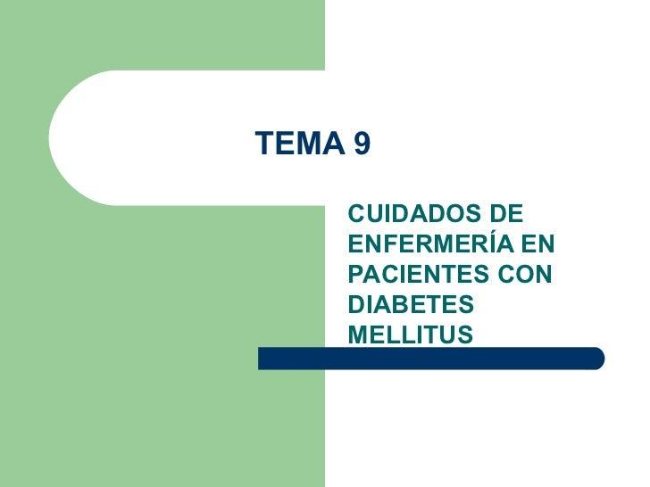 TEMA 9 CUIDADOS DE ENFERMERÍA EN PACIENTES CON DIABETES MELLITUS