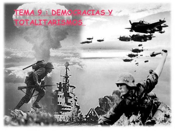 TEMA 9 : DEMOCRACIAS Y TOTALITARISMOS