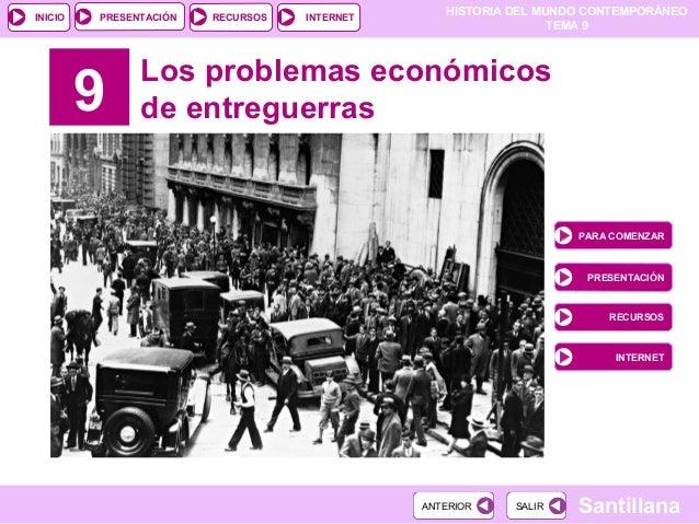 HISTORIA DEL MUNDO CONTEMPORÁNEO TEMA 9 RECURSOS INTERNETPRESENTACIÓN Santillana INICIO SALIRSALIRANTERIORANTERIOR 9 Los p...