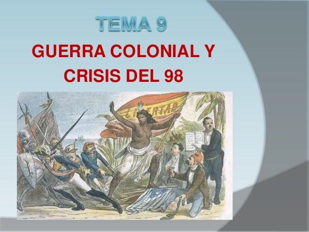 GUERRA COLONIAL Y CRISIS DEL 98