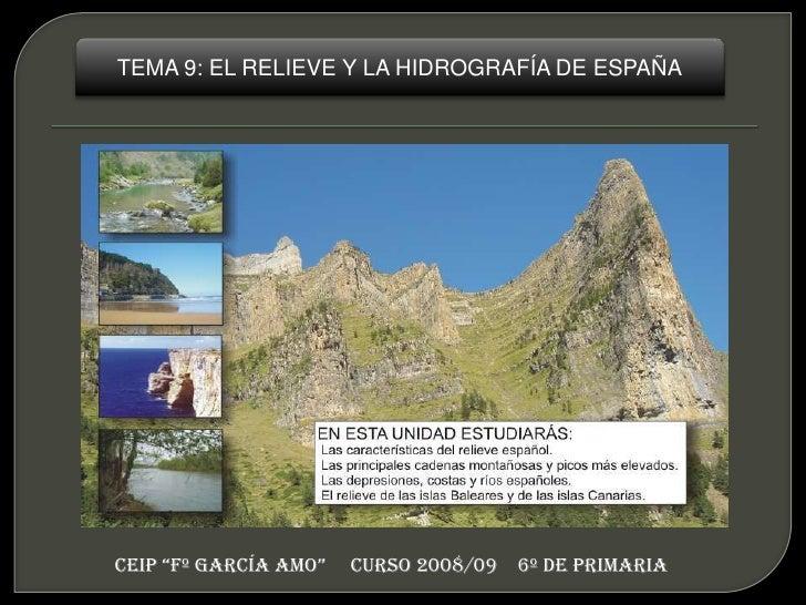 """TEMA 9: EL RELIEVE Y LA HIDROGRAFÍA DE ESPAÑA     CEIP """"Fº GARCÍA AMO""""   CURSO 2008/09   6º DE PRIMARIA"""