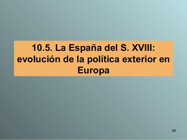 Tema 9 la espa a del siglo xviii for Politica exterior de espana