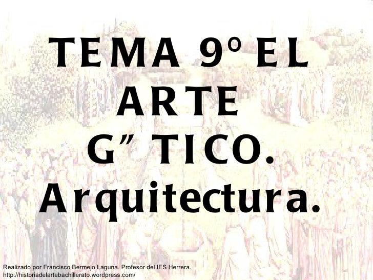 TEMA 9º EL ARTE GÓTICO. Arquitectura.