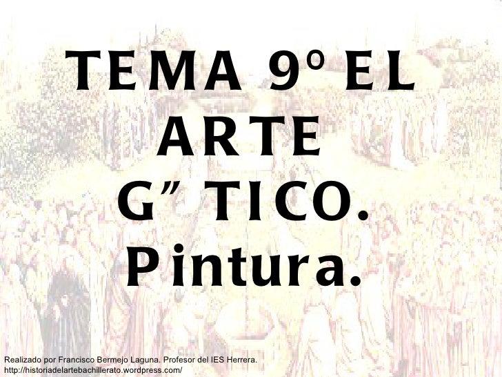 TEMA 9º EL ARTE GÓTICO. Pintura.