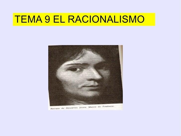TEMA 9 EL RACIONALISMO