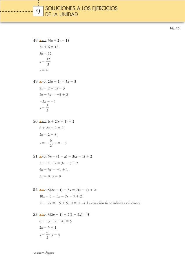 Pág. 10 48 3(x ϩ 2) ϭ 18 3x ϩ 6 ϭ 18 3x ϭ 12 x ϭ ᎏ 1 3 2 ᎏ x ϭ 4 49 2(x Ϫ 1) ϭ 5x Ϫ 3 2x Ϫ 2 ϭ 5x Ϫ 3 2x Ϫ 5x ϭ Ϫ3 ϩ 2 Ϫ3x...