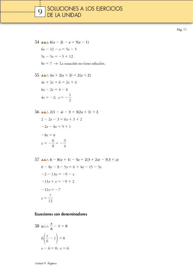 54 6(x Ϫ 2) Ϫ x ϭ 5(x Ϫ 1) 6x Ϫ 12 Ϫ x ϭ 5x Ϫ 5 5x Ϫ 5x ϭ Ϫ5 ϩ 12 0x ϭ 7 → La ecuación no tiene solución. 55 4x ϩ 2(x ϩ 3)...