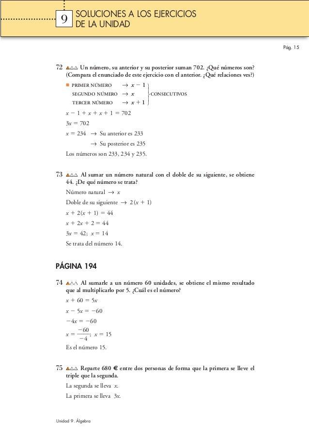 72 Un número, su anterior y su posterior suman 702. ¿Qué números son? (Compara el enunciado de este ejercicio con el anter...
