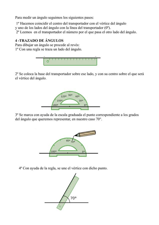 Para medir un ángulo seguimos los siguientes pasos: 1º Hacemos coincidir el centro del transportador con el vértice del án...