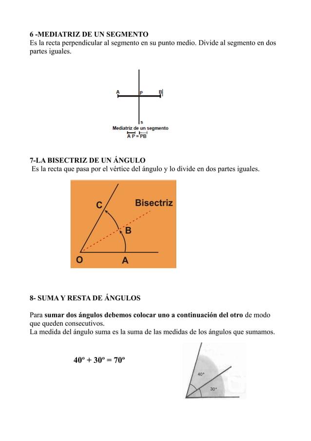 6 -MEDIATRIZ DE UN SEGMENTOEs la recta perpendicular al segmento en su punto medio. Divide al segmento en dospartes iguale...