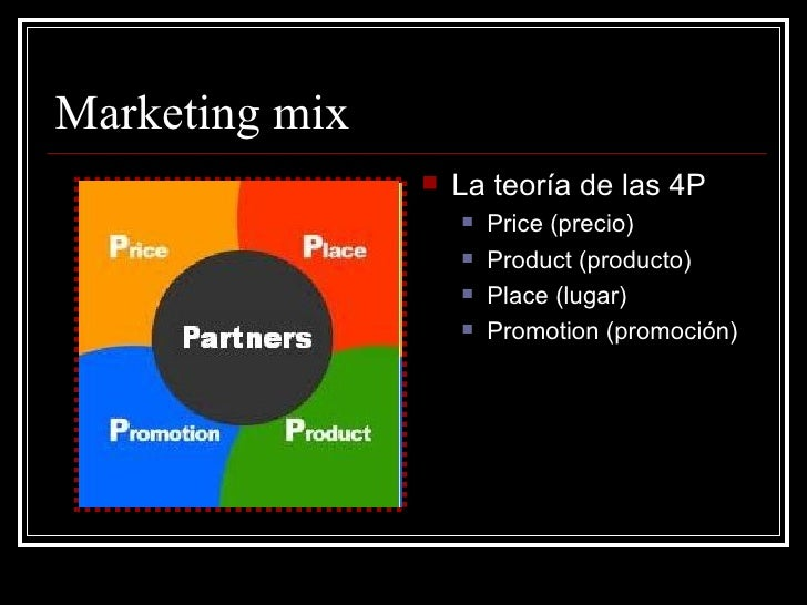 Marketing mix                   La teoría de las 4P                       Price (precio)                       Product ...