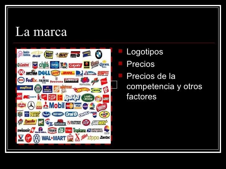 La marca              Logotipos              Precios              Precios de la               competencia y otros      ...