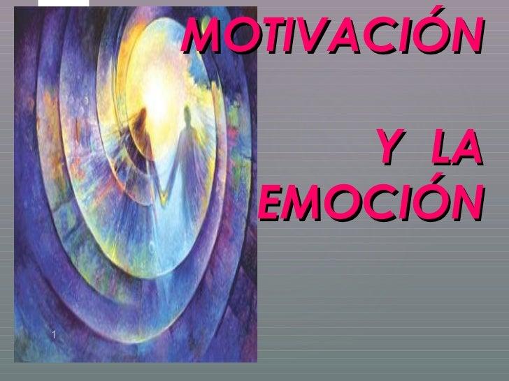 MOTIVACIÓN         Y LA{     EMOCIÓN