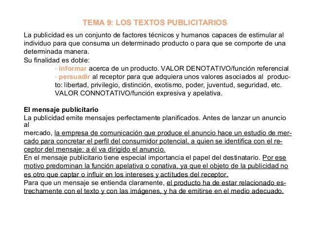 TEMA 9: LOS TEXTOS PUBLICITARIOSLa publicidad es un conjunto de factores técnicos y humanos capaces de estimular alindivid...