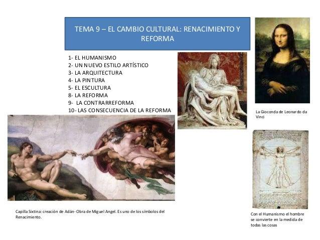 TEMA 9 – EL CAMBIO CULTURAL: RENACIMIENTO YREFORMA1- EL HUMANISMO2- UN NUEVO ESTILO ARTÍSTICO3- LA ARQUITECTURA4- LA PINTU...
