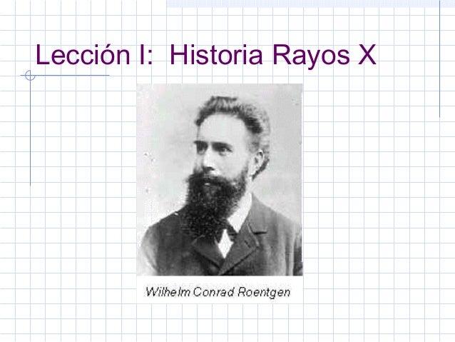 Lección I: Historia Rayos X