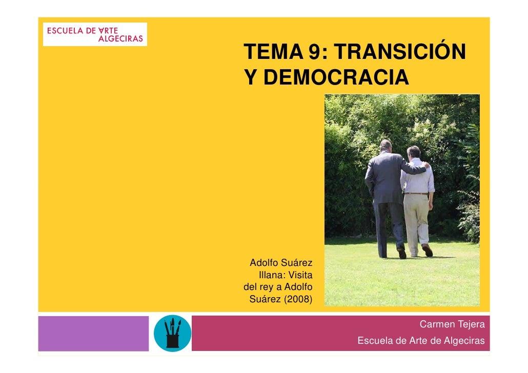 TEMA 9: TRANSICIÓNY DEMOCRACIA Adolfo Suárez    Illana: Visitadel rey a Adolfo Suárez (2008)                              ...