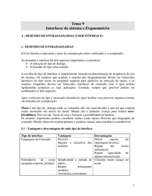 1 Tema 9 Interfaces do sistema e Ergonometria A - DESENHO DE ENTRADAS/SAIDAS (USER INTERFACE) 1 - DESENHO DE ENTRADAS/SAID...