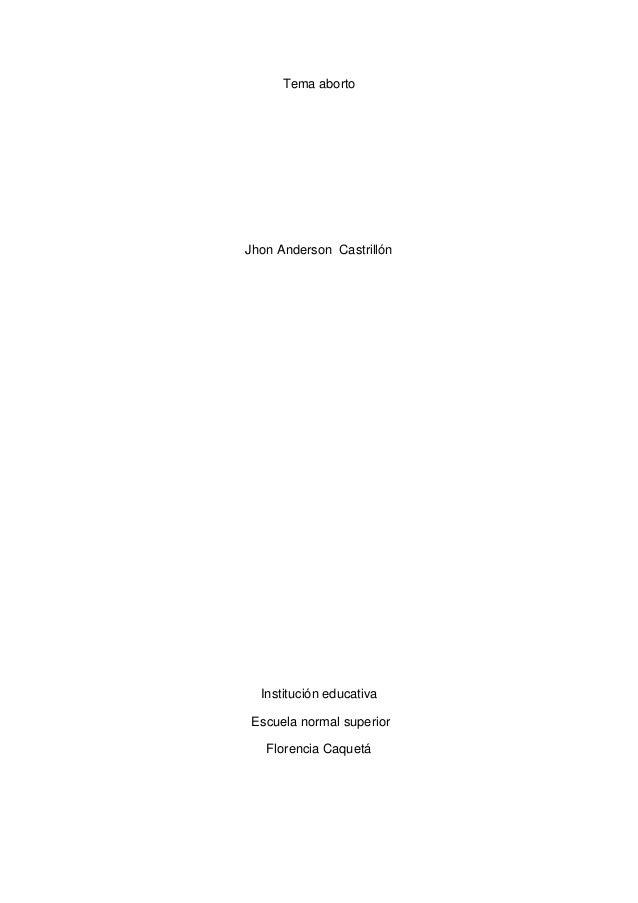 Tema abortoJhon Anderson Castrillón  Institución educativaEscuela normal superior   Florencia Caquetá