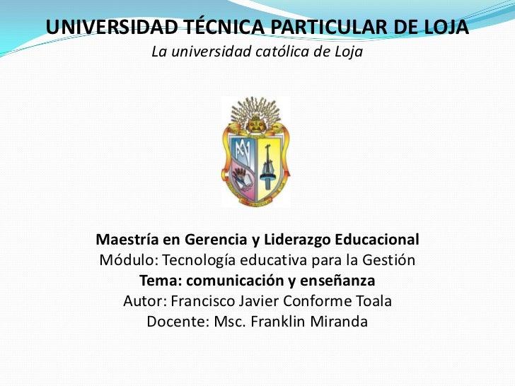 UNIVERSIDAD TÉCNICA PARTICULAR DE LOJA<br />La universidad católica de Loja<br />Maestría en Gerencia y Liderazgo Educacio...