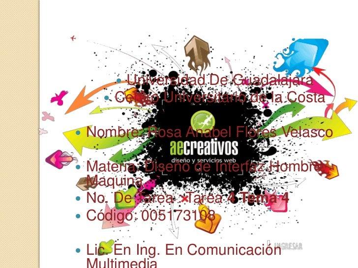 Universidad De Guadalajara<br />Centro Universitario de la Costa<br />Nombre: Rosa Anabel Flores Velasco<br />Materia: Dis...