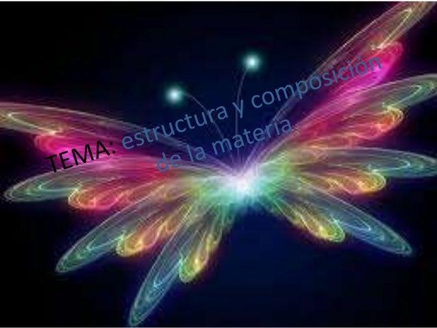 • MATERIA: es todo lo que ocupa un lugar en el  espacio se forma a partir de átomos o  moléculas con la propiedad de estar...