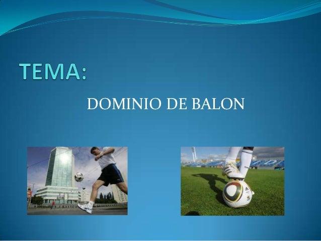 DOMINIO DE BALON