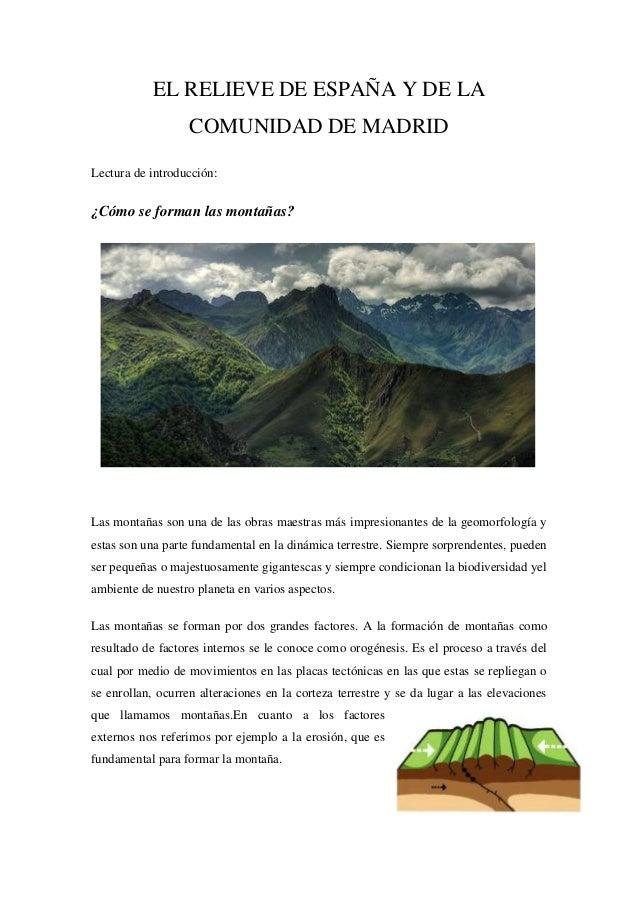 EL RELIEVE DE ESPAÑA Y DE LA COMUNIDAD DE MADRID Lectura de introducción:  ¿Cómo se forman las montañas?  T HOTO Las monta...