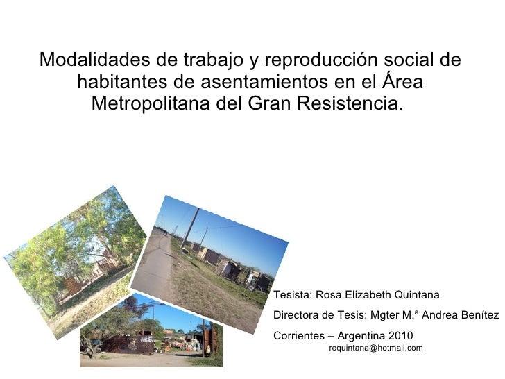 Modalidades de trabajo y reproducción social de habitantes de asentamientos en el Área Metropolitana del Gran Resistencia....