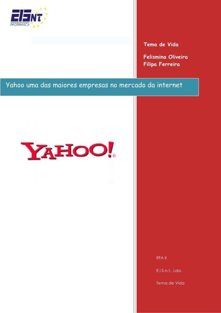 Yahoo uma das maiores empresas no mercado da internetTema de Vida  Felismina Oliveira                         Filipa Ferre...