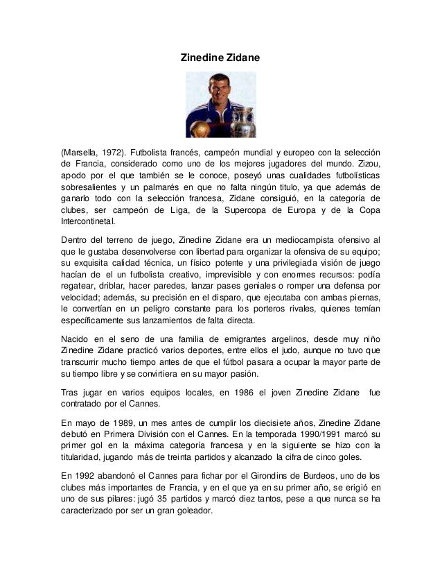 Zinedine Zidane  (Marsella, 1972). Futbolista francés, campeón mundial y europeo con la selección  de Francia, considerado...