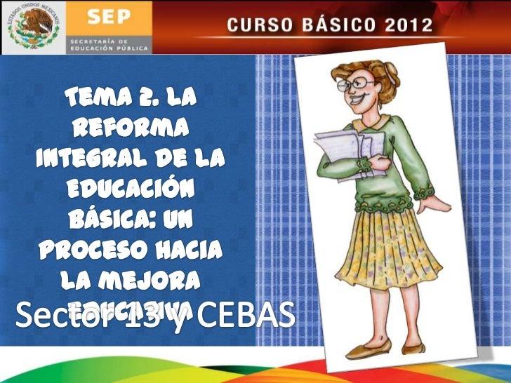 CONTENIDOSI. La educación humanista presente en la     RIEBII. La importancia del aprendizaje en la     Educación BásicaII...