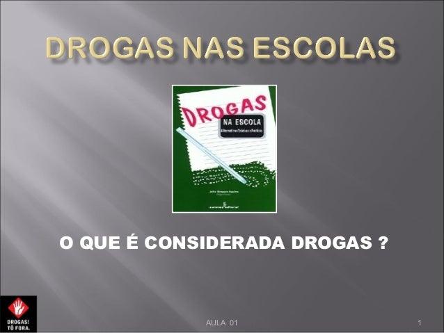 O QUE É CONSIDERADA DROGAS ? 1AULA 01