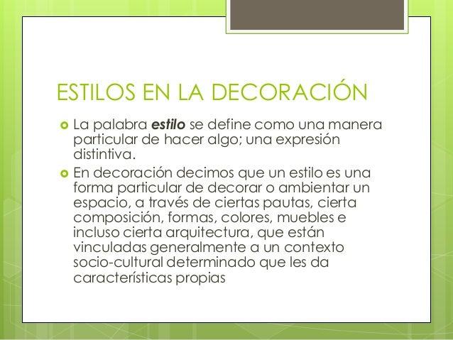 Tema estilos en la decoraci n for Que hace un disenador de interiores