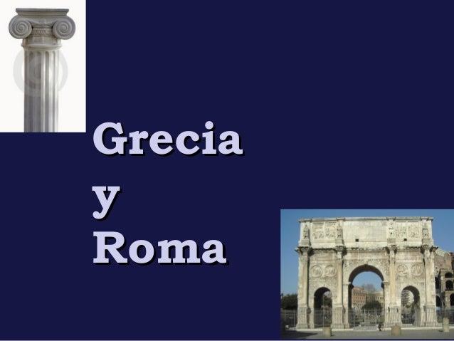GreciaGrecia yy RomaRoma