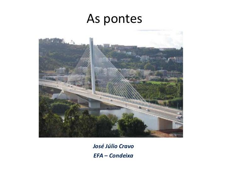 As pontes<br />José Júlio Cravo<br />EFA – Condeixa<br />