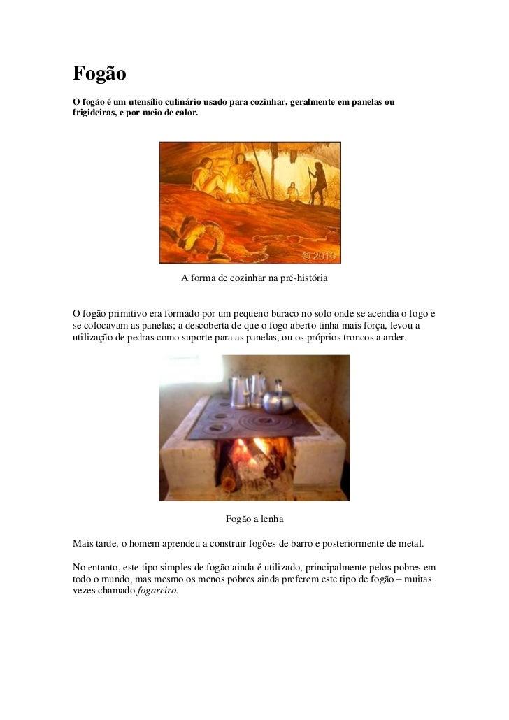 Fogão<br />O fogão é um utensílio culinário usado para cozinhar, geralmente em panelas ou frigideiras, e por meio de calor...