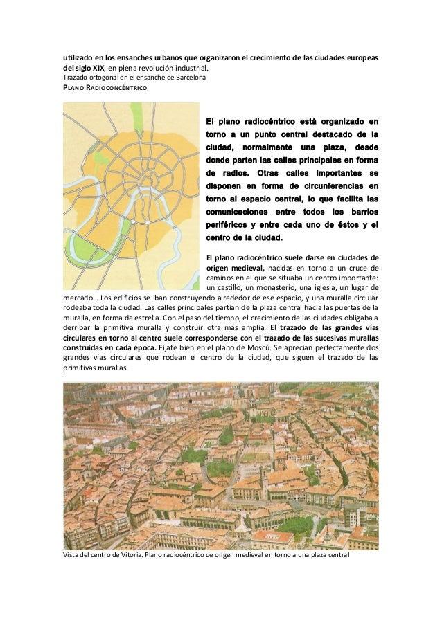utilizado en los ensanches urbanos que organizaron el crecimiento de las ciudades europeas del siglo XIX, en plena revoluc...