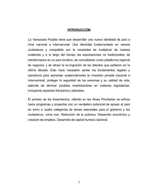 INTRODUCCIÓNLa Venezuela Posible tiene que desarrollar una nueva identidad de país anivel nacional e internacional. Una id...