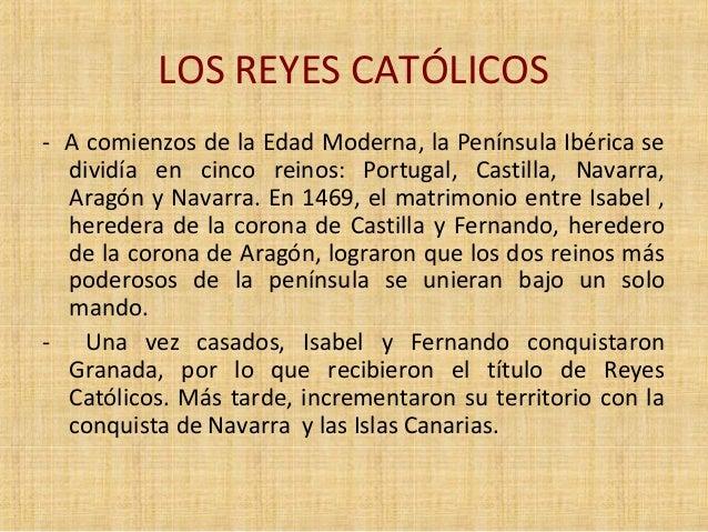 LOS REYES CATÓLICOS  - A comienzos de la Edad Moderna, la Península Ibérica se  dividía en cinco reinos: Portugal, Castill...