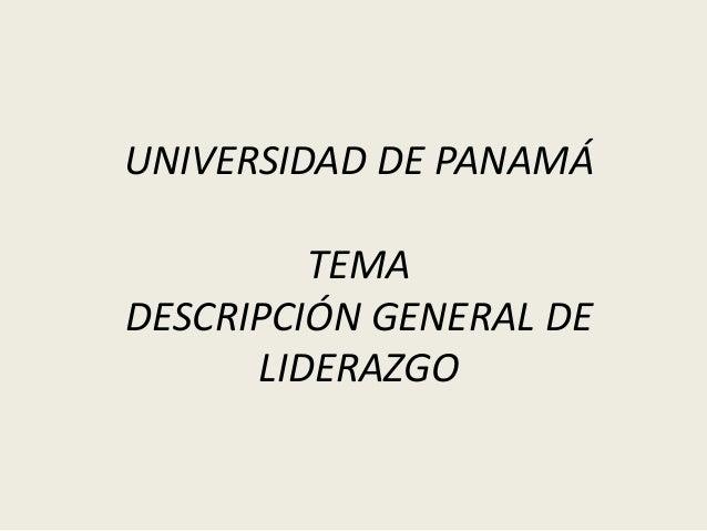 UNIVERSIDAD DE PANAMÁ TEMA DESCRIPCIÓN GENERAL DE LIDERAZGO