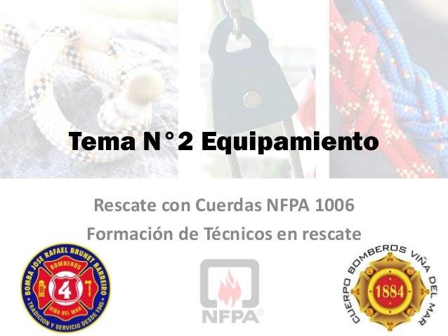Tema N°2 Equipamiento Rescate con Cuerdas NFPA 1006 Formación de Técnicos en rescate