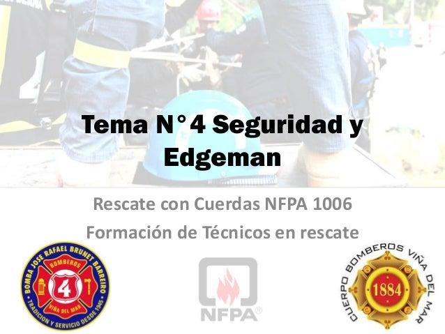 Tema N°4 Seguridad y Edgeman Rescate con Cuerdas NFPA 1006 Formación de Técnicos en rescate