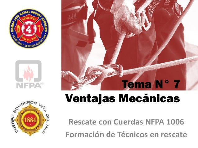 Tema N° 7 Ventajas Mecánicas Rescate con Cuerdas NFPA 1006 Formación de Técnicos en rescate
