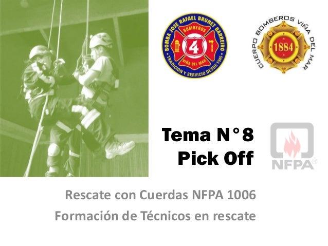 Tema N°8 Pick Off Rescate con Cuerdas NFPA 1006 Formación de Técnicos en rescate