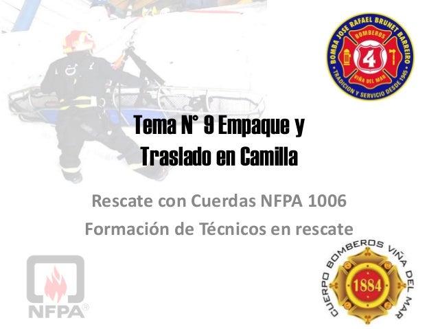 Tema N° 9 Empaque y Traslado en Camilla Rescate con Cuerdas NFPA 1006 Formación de Técnicos en rescate